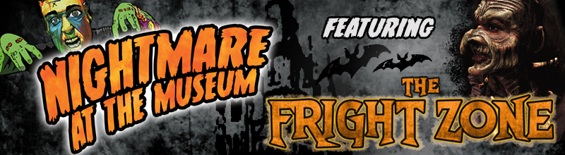Nightmare at the Museum featuring The Fright Zone